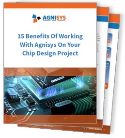 15 Benefits for working with Agnisys on your Chip Design Project