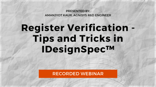 Register Verification Tips and Tricks in IDesignSpec