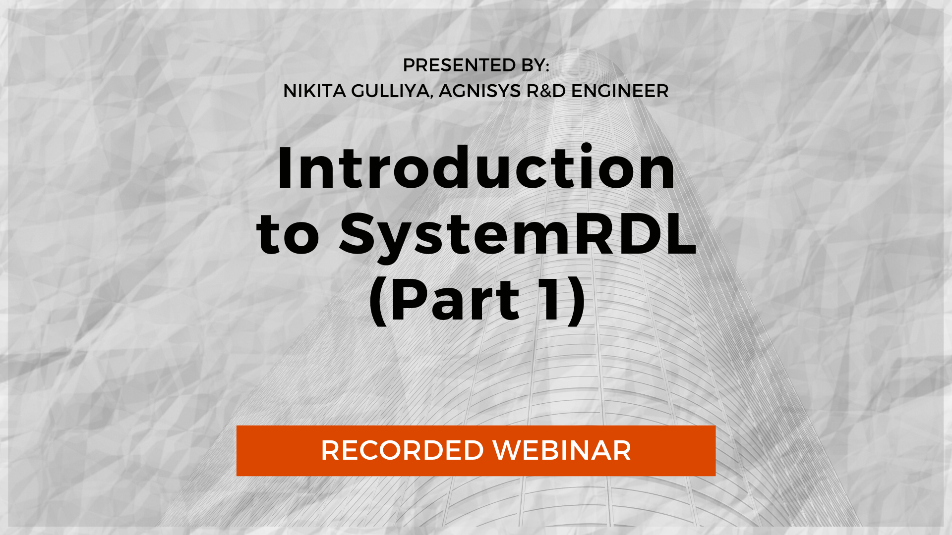 Recorded Webinar-Introduction to SystemRDL Part-1