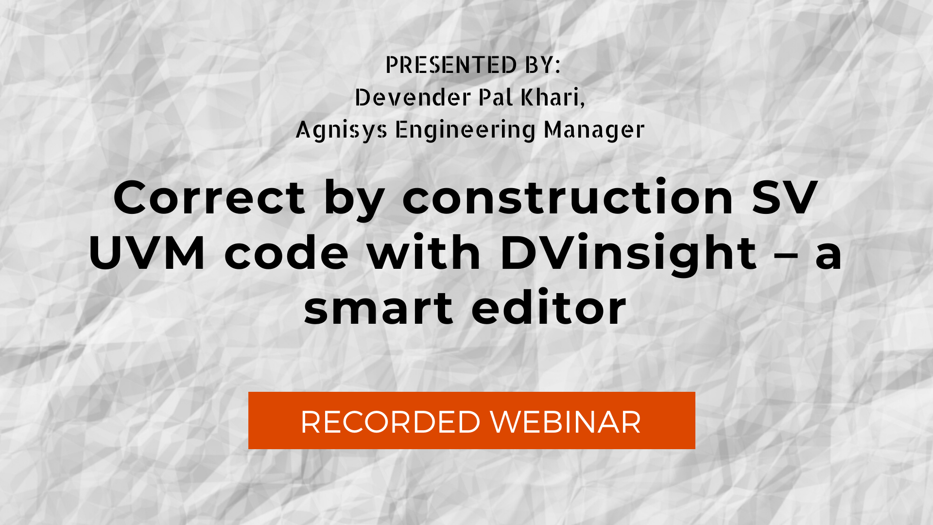 Correct by construction SV UVM code with DVinsight - a smart editor