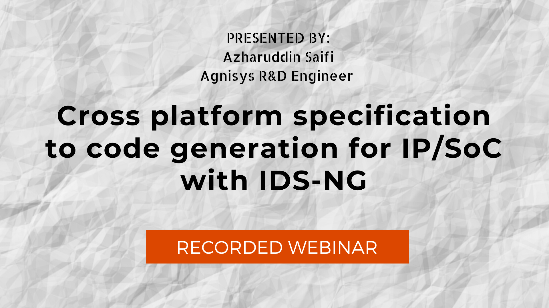 Cross platform specification to code generation for IP/SoC with IDS-NG