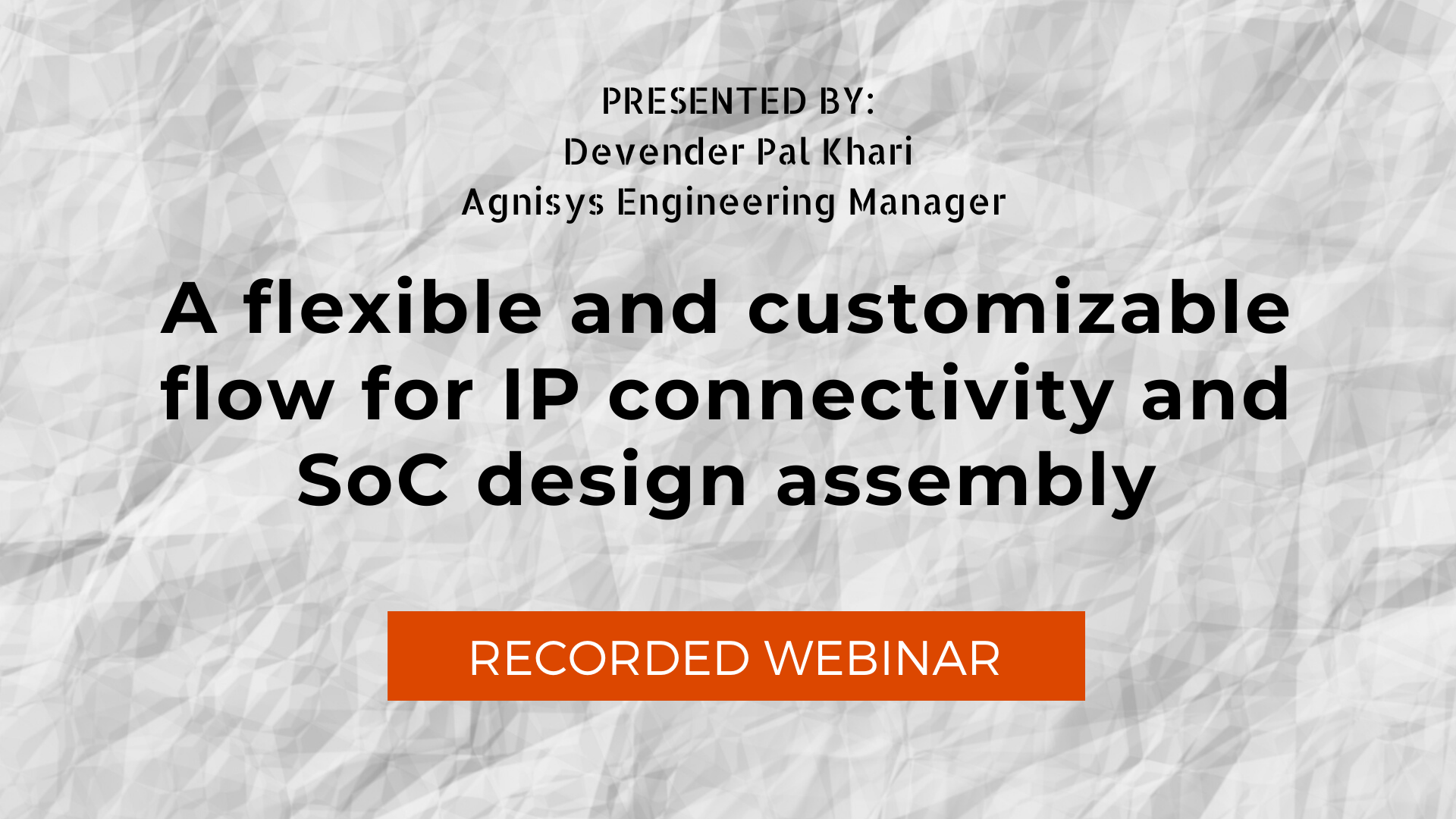 A flexible and customizable flow for IP connectivity and SoC design assembly